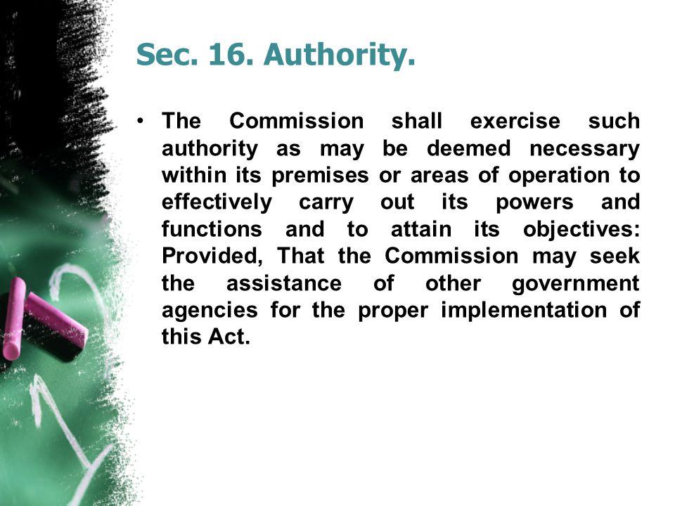 Sec. 16. Authority.