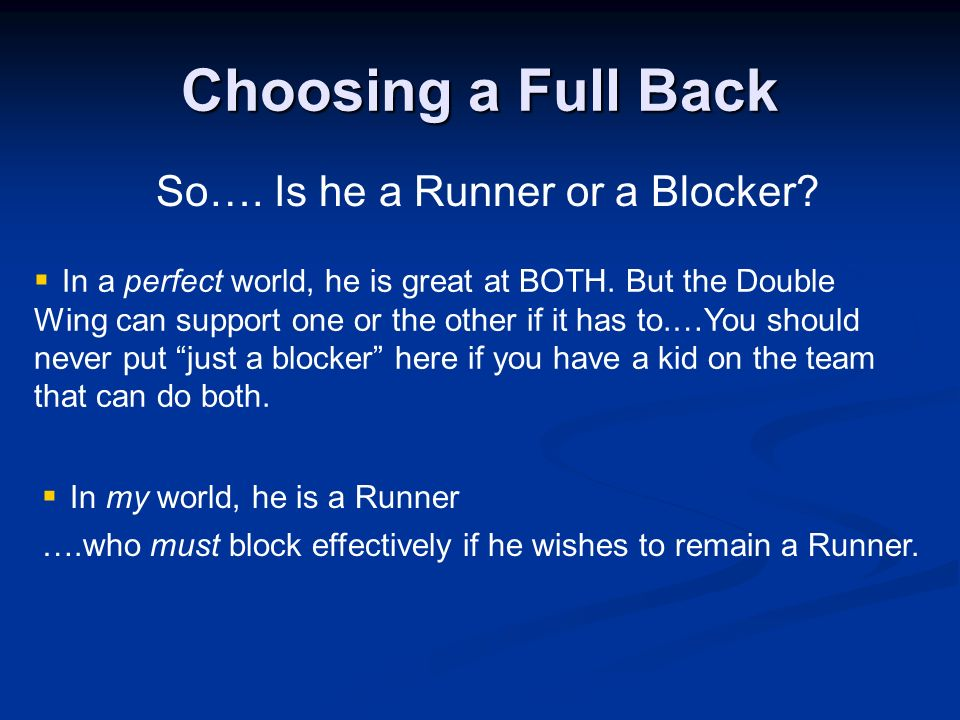 So…. Is he a Runner or a Blocker