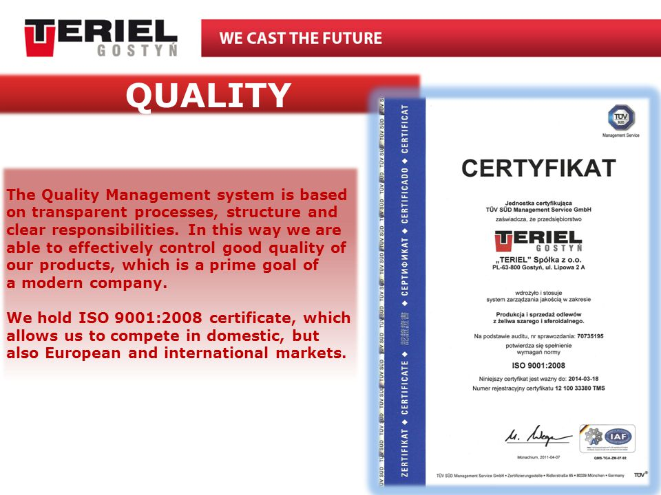 QUALITY The Quality Management system is based