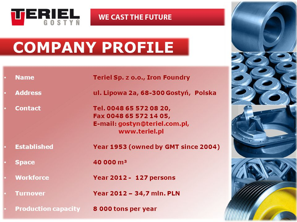 COMPANY PROFILE Name Teriel Sp. z o.o., Iron Foundry