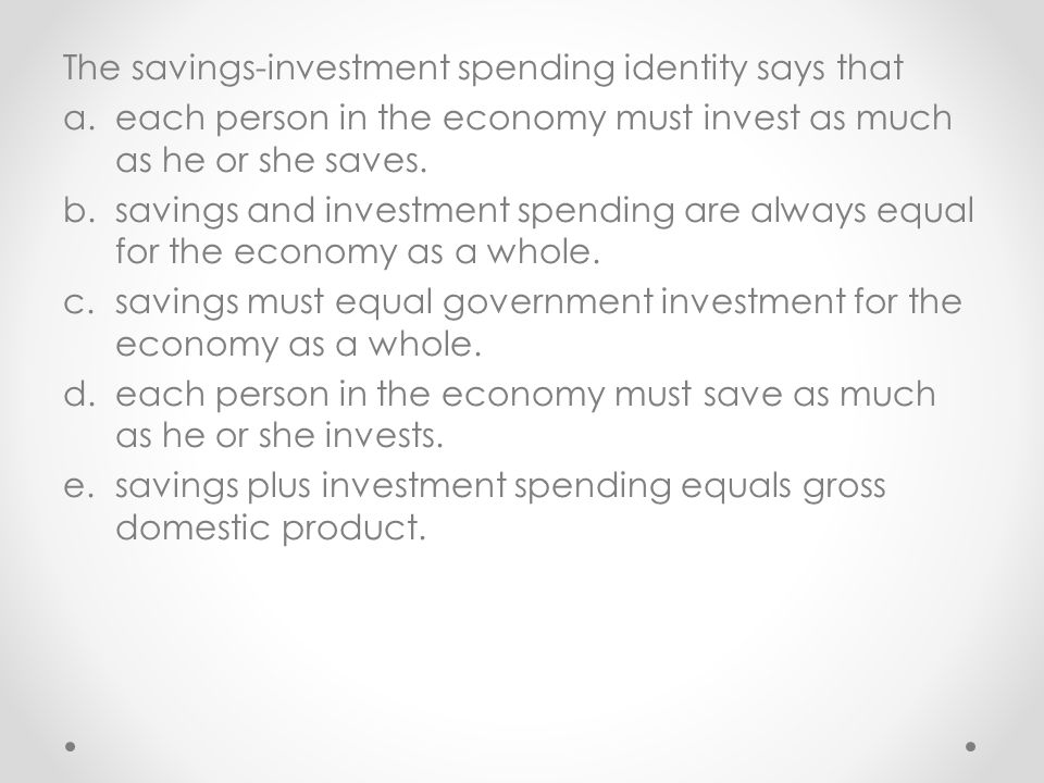 The savings-investment spending identity says that