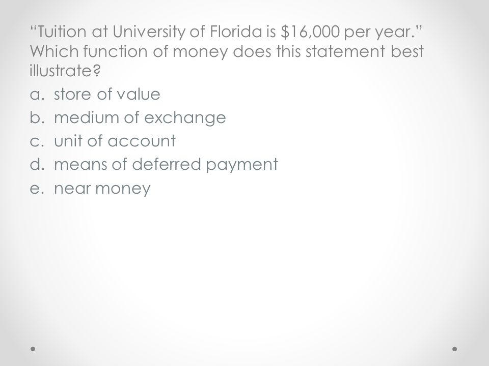 Tuition at University of Florida is $16,000 per year