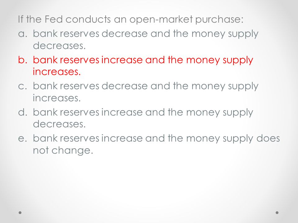 If the Fed conducts an open-market purchase: