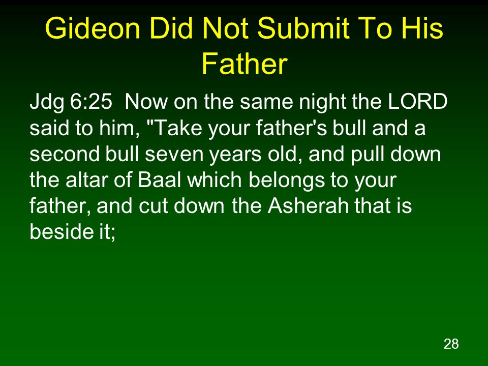 Gideon Did Not Submit To His Father