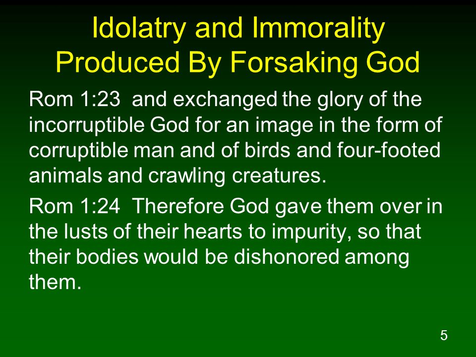 Idolatry and Immorality Produced By Forsaking God