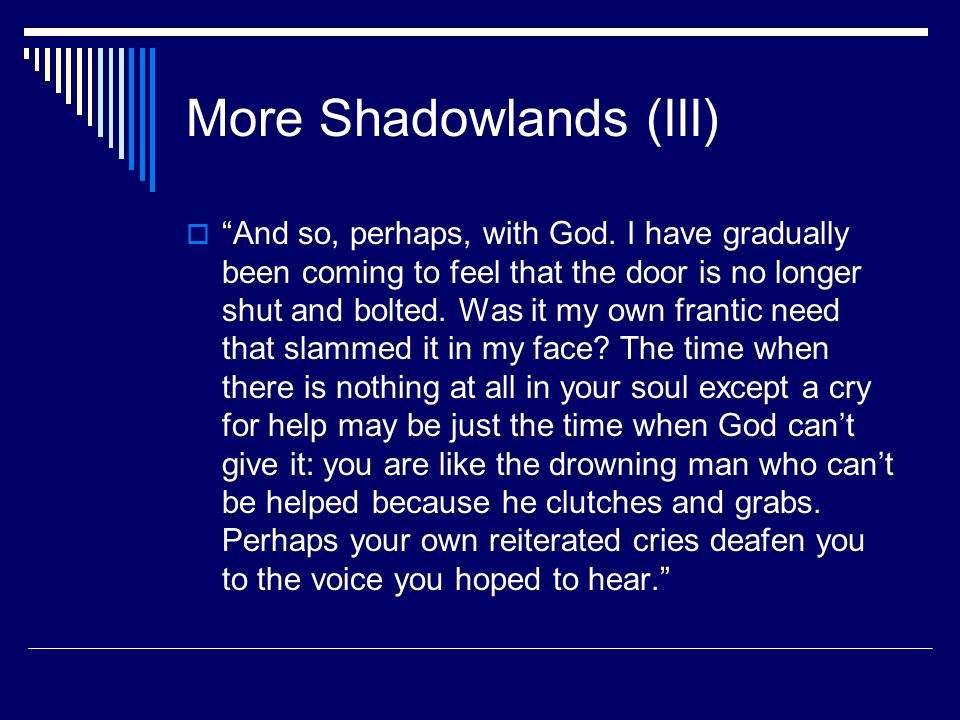 More Shadowlands (III)