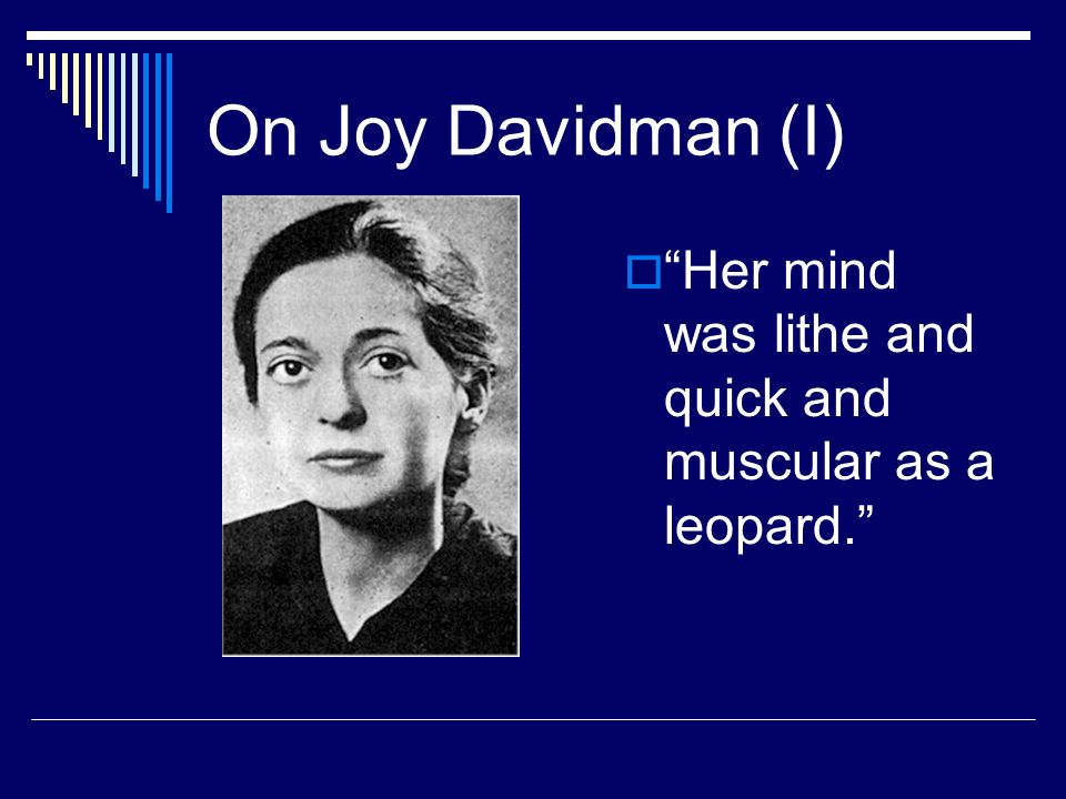 On Joy Davidman (I) Her mind was lithe and quick and muscular as a leopard.