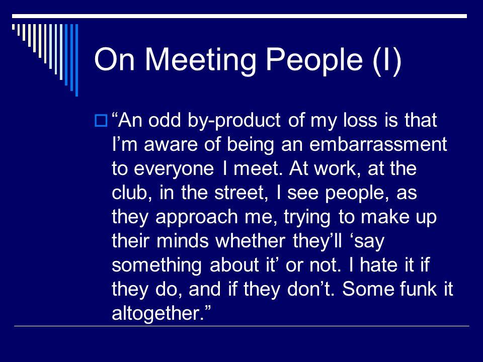 On Meeting People (I)