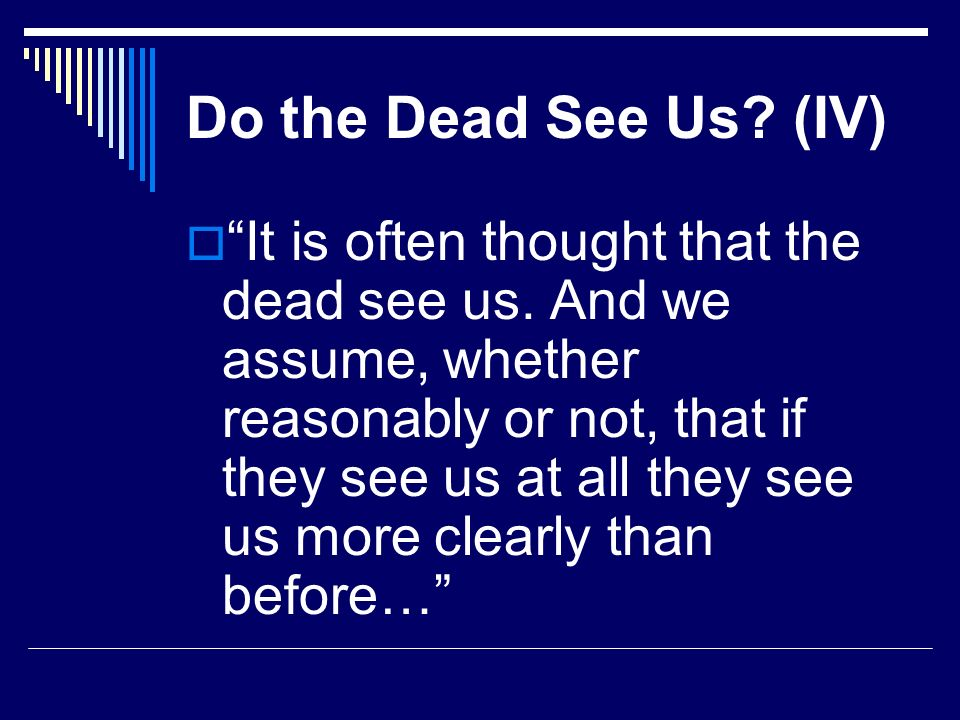 Do the Dead See Us (IV)