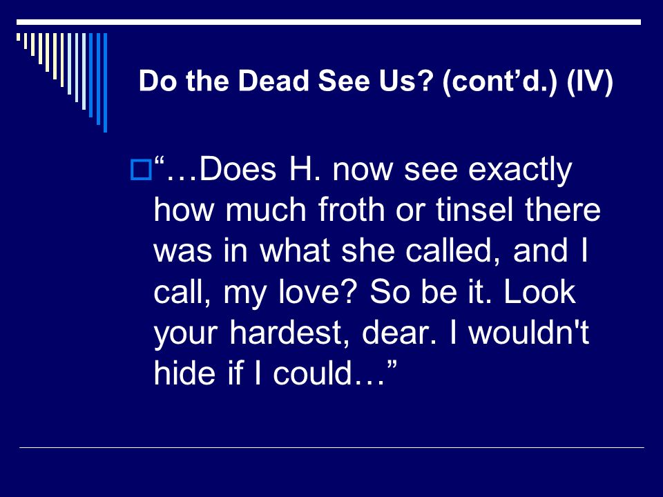 Do the Dead See Us (cont'd.) (IV)