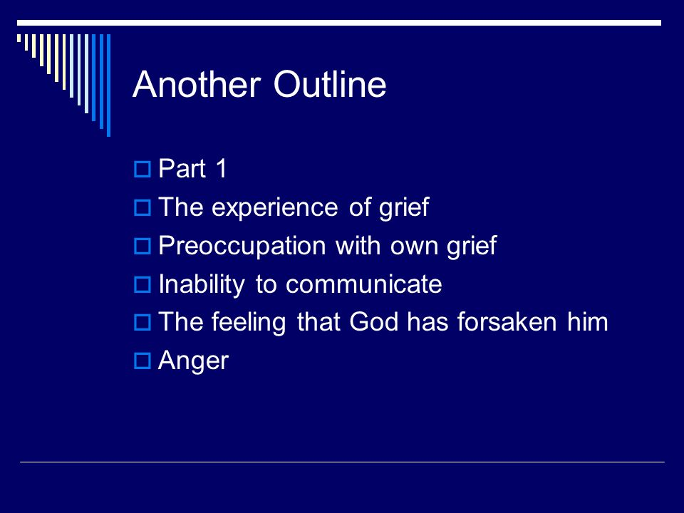 Another Outline Part 1 The experience of grief