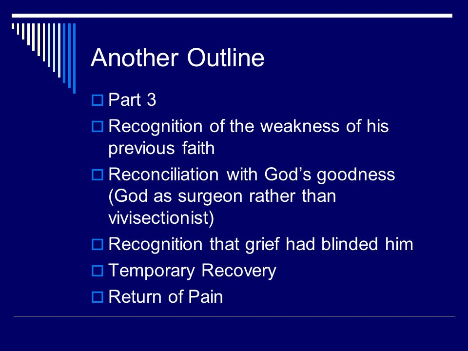 Another Outline Part 3. Recognition of the weakness of his previous faith.