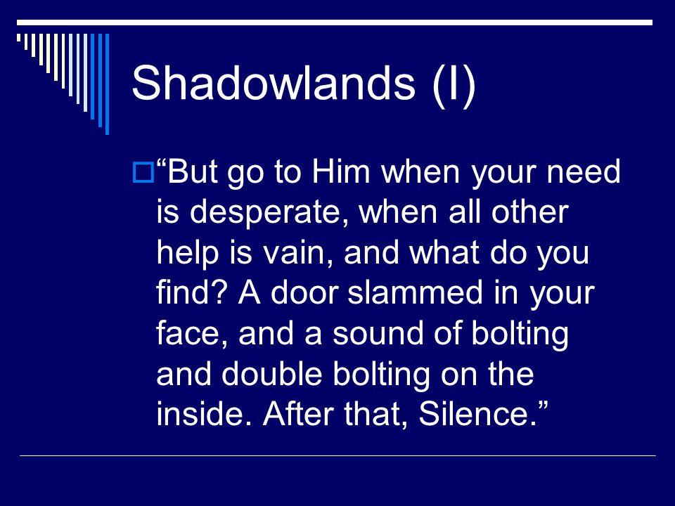 Shadowlands (I)