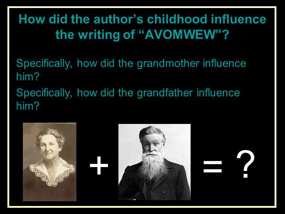How did the author's childhood influence the writing of AVOMWEW