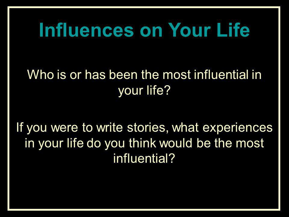 Influences on Your Life
