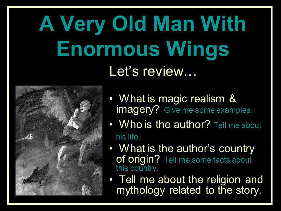 "essays on a very old man with enormous wings Analysis enormous enormous wings man wings the plot of ""a very old man with enormous wings"" is fantastic  related essays a very old man with enormous wings."