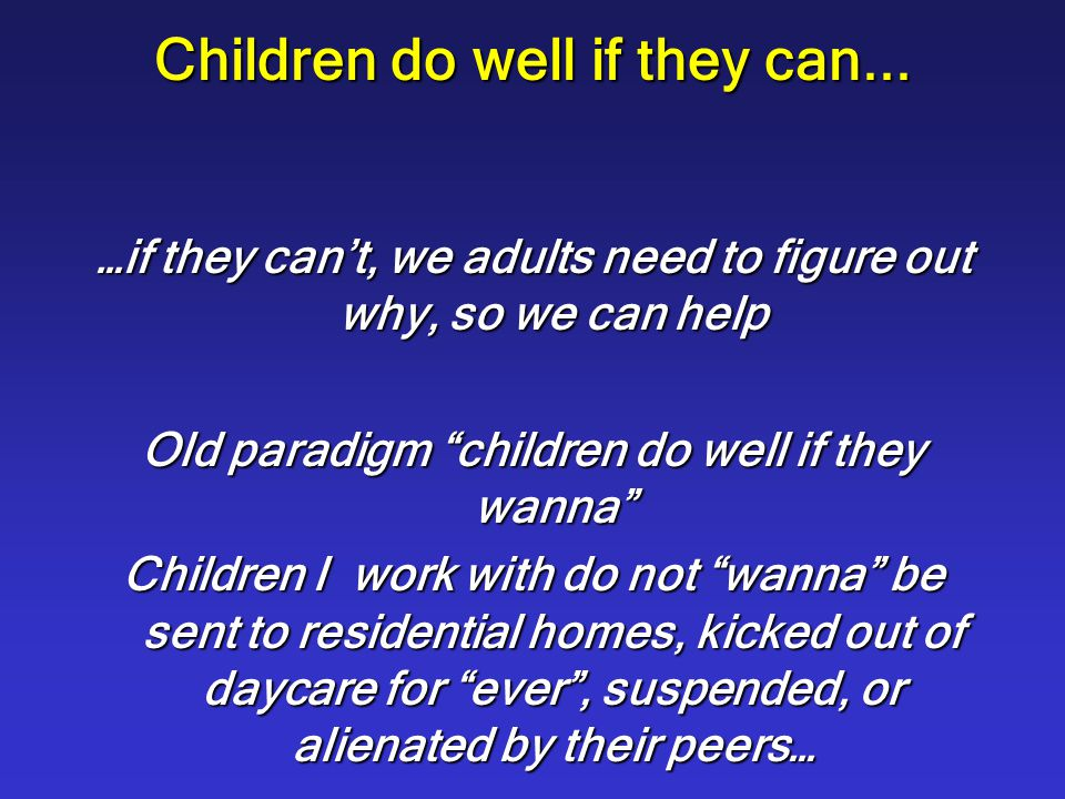 Children do well if they can...