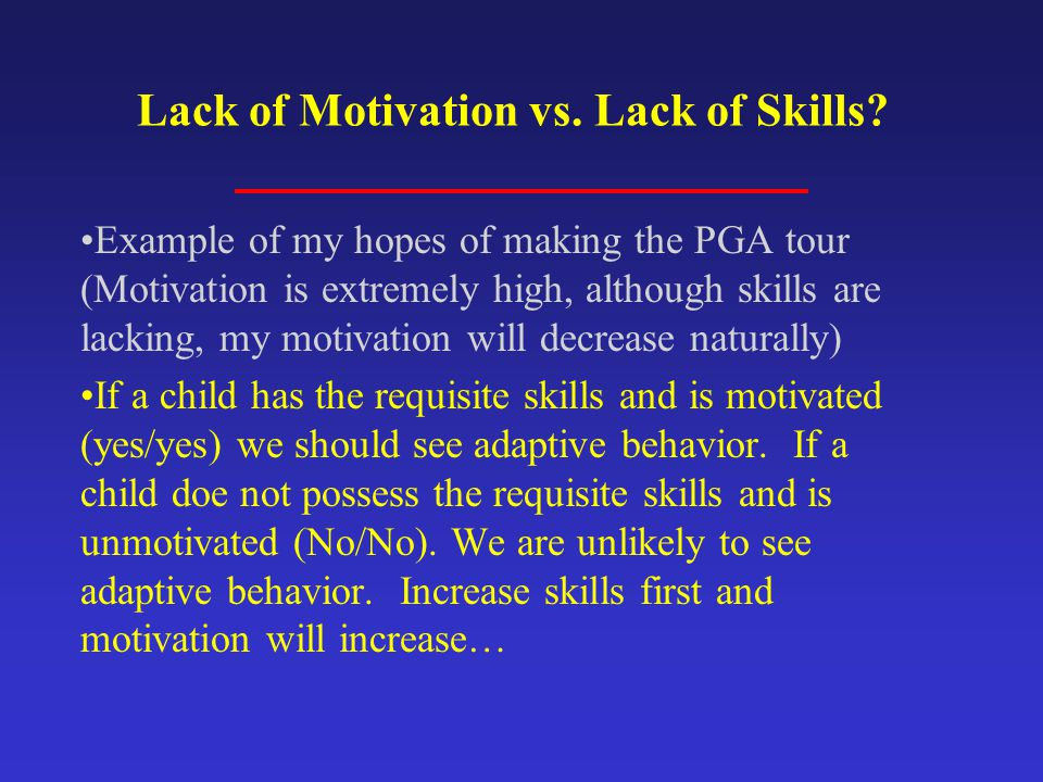 Lack of Motivation vs. Lack of Skills