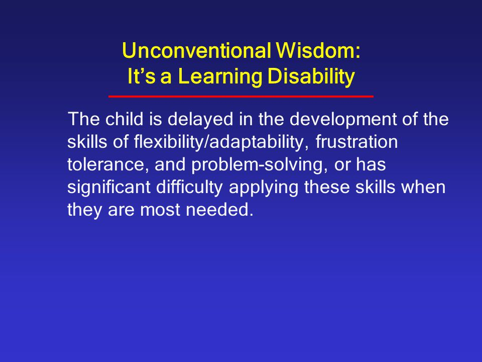 Unconventional Wisdom: It's a Learning Disability