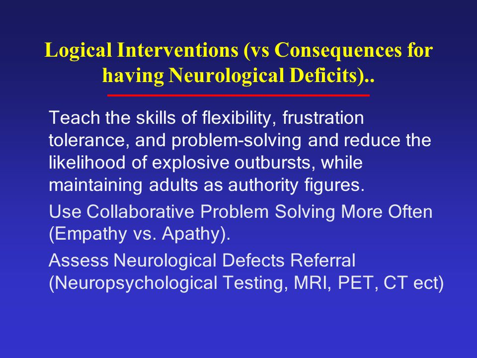 Logical Interventions (vs Consequences for having Neurological Deficits)..