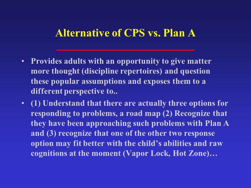 Alternative of CPS vs. Plan A