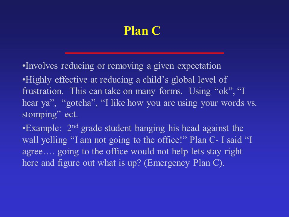Plan C Involves reducing or removing a given expectation
