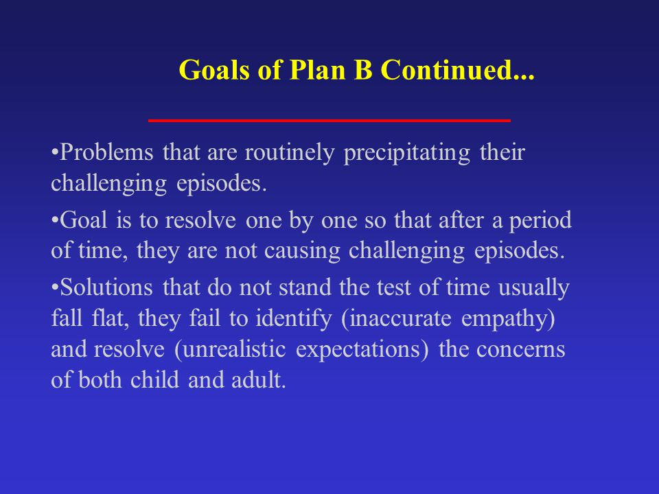 Goals of Plan B Continued...