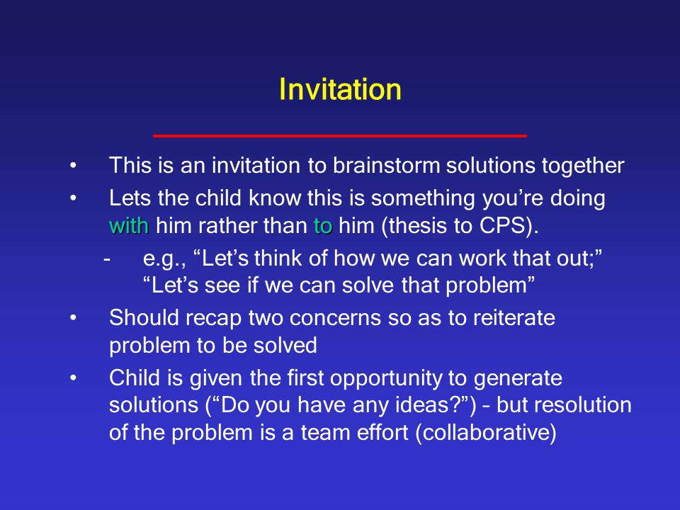 Invitation This is an invitation to brainstorm solutions together