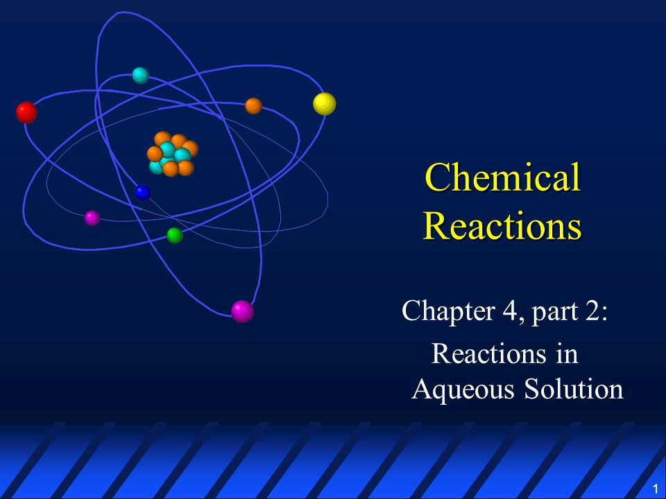 Chapter 4, part 2: Reactions in Aqueous Solution