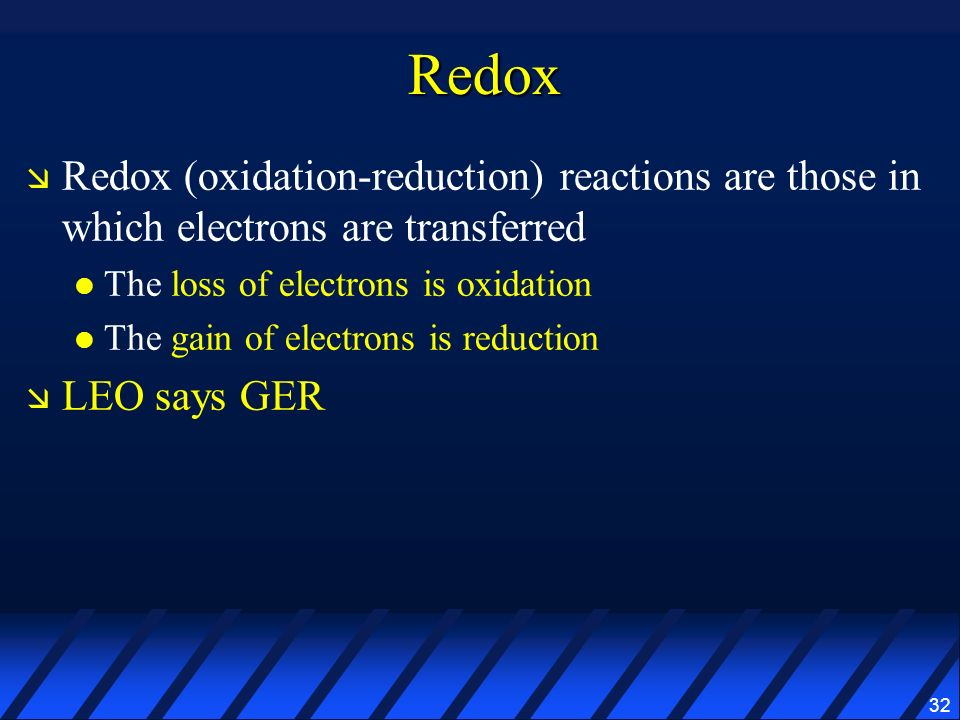 Redox Redox (oxidation-reduction) reactions are those in which electrons are transferred. The loss of electrons is oxidation.
