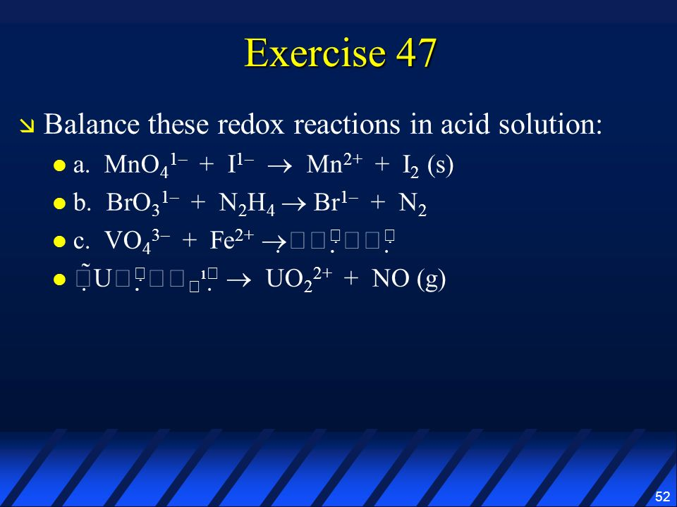 Exercise 47 Balance these redox reactions in acid solution: