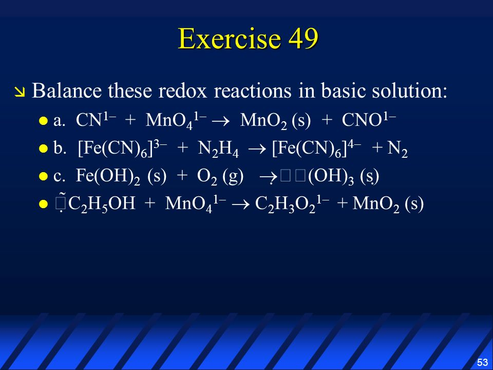 Exercise 49 Balance these redox reactions in basic solution: