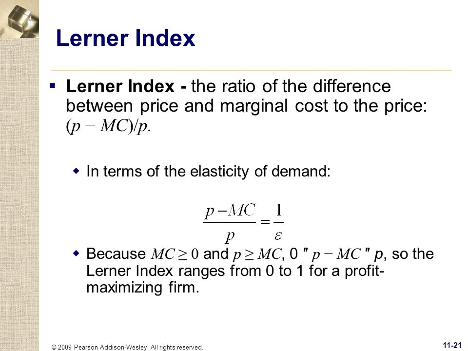 Lerner Index Lerner Index - the ratio of the difference between price and marginal cost to the price: (p − MC)/p.