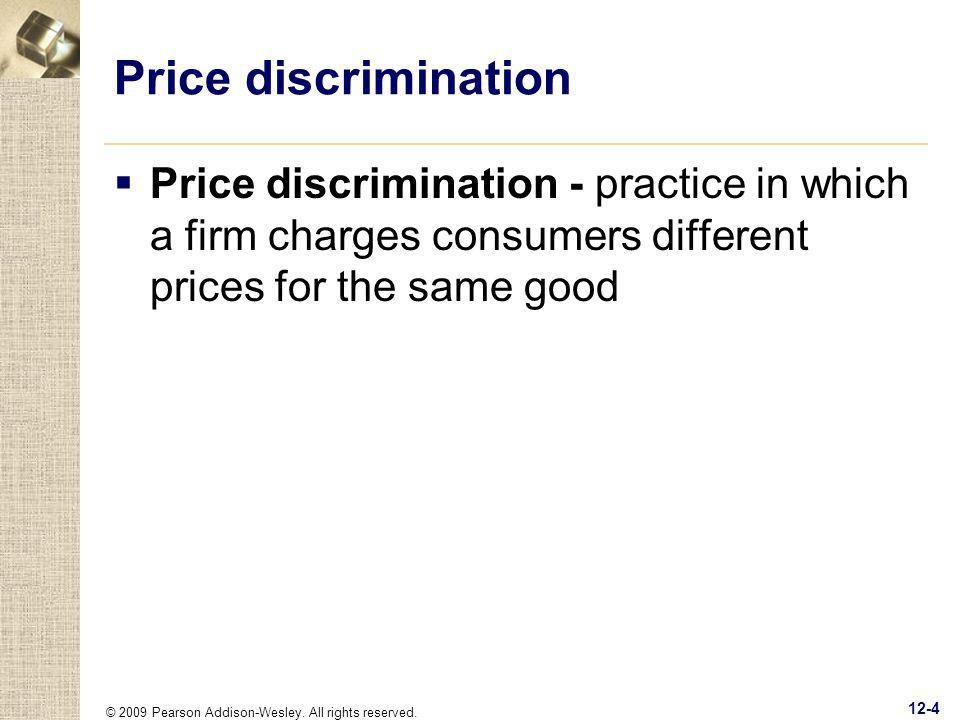 Price discrimination Price discrimination - practice in which a firm charges consumers different prices for the same good.