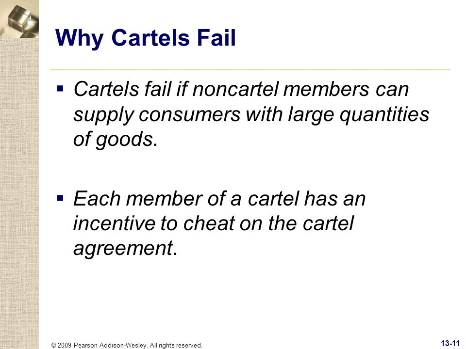 Why Cartels Fail Cartels fail if noncartel members can supply consumers with large quantities of goods.