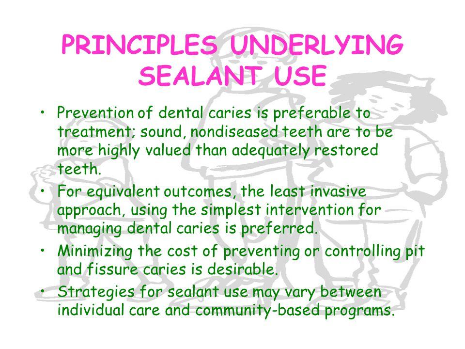 PRINCIPLES UNDERLYING SEALANT USE