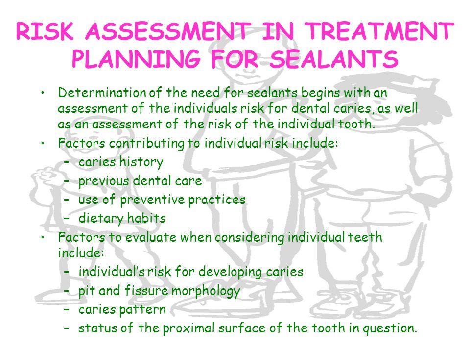 RISK ASSESSMENT IN TREATMENT PLANNING FOR SEALANTS