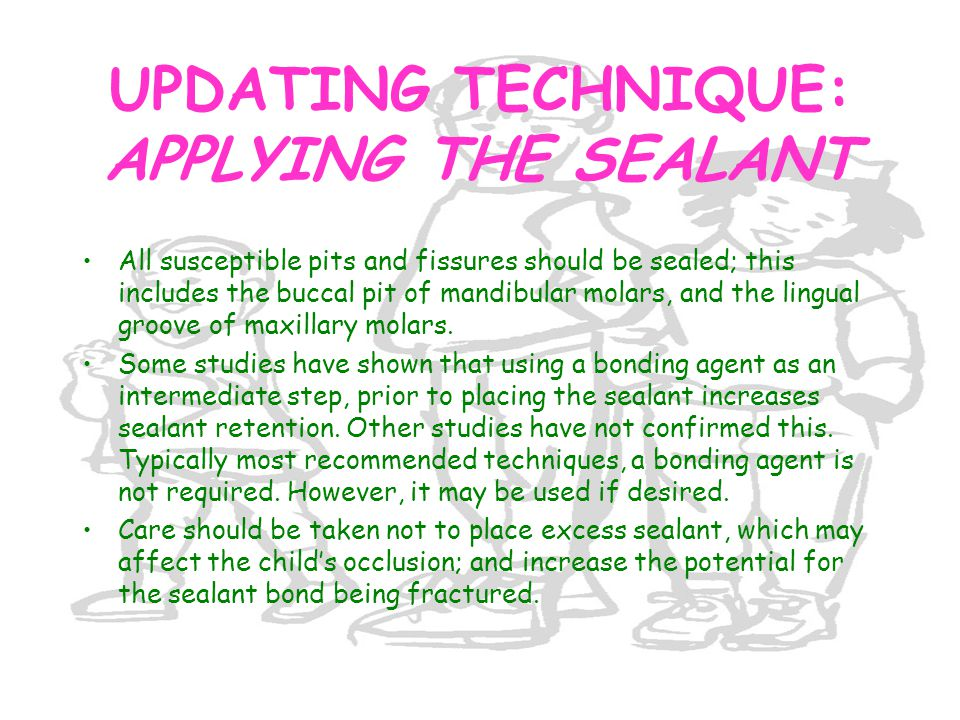 UPDATING TECHNIQUE: APPLYING THE SEALANT