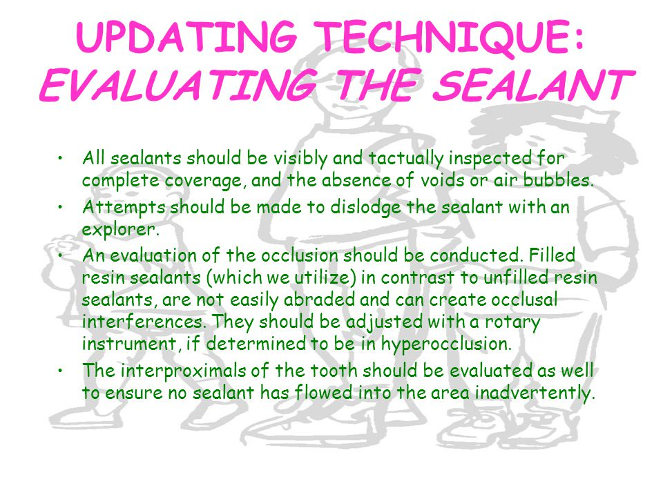 UPDATING TECHNIQUE: EVALUATING THE SEALANT