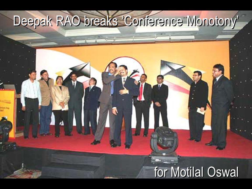 Deepak RAO breaks 'Conference Monotony'