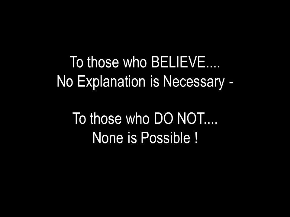 No Explanation is Necessary -