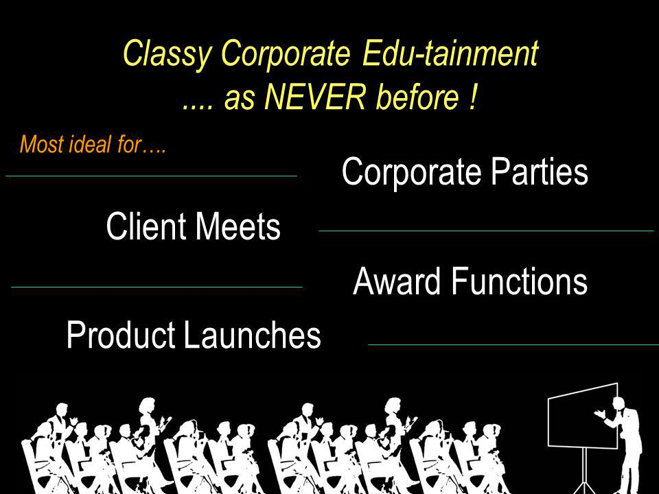 Classy Corporate Edu-tainment