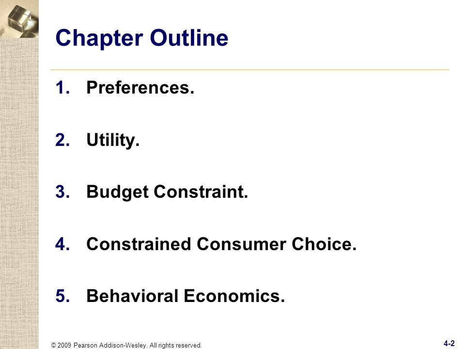 Chapter Outline Preferences. Utility. Budget Constraint.