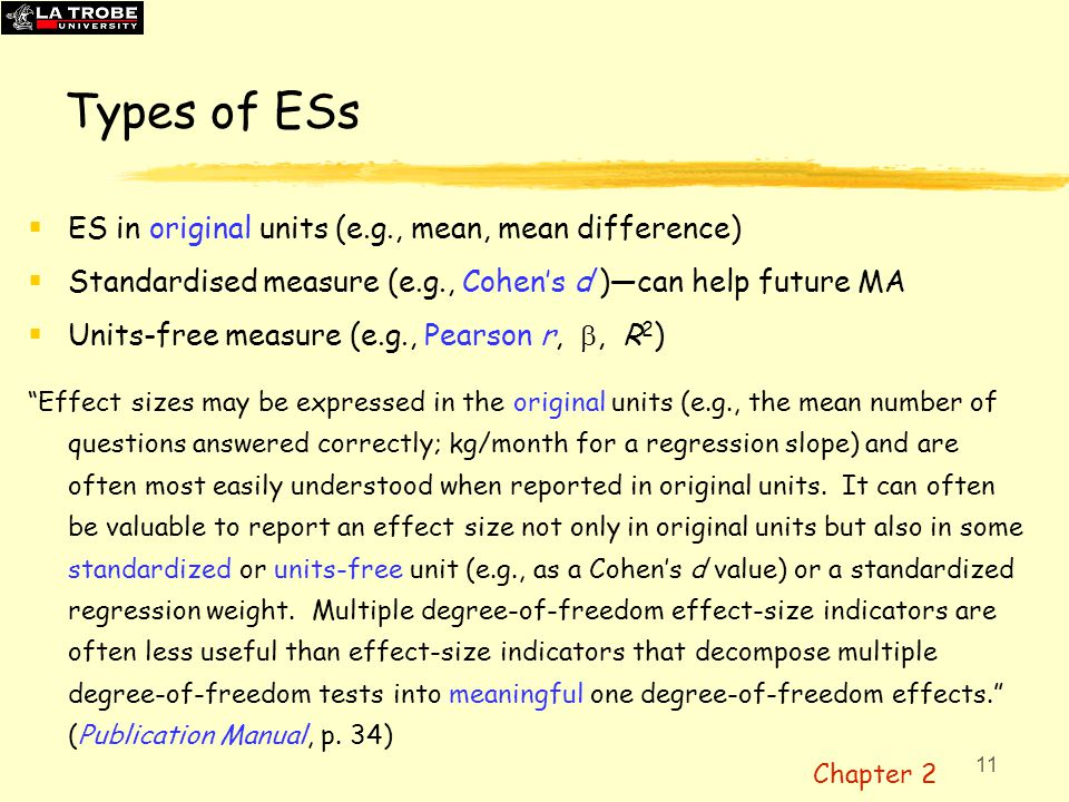 Types of ESs ES in original units (e.g., mean, mean difference)