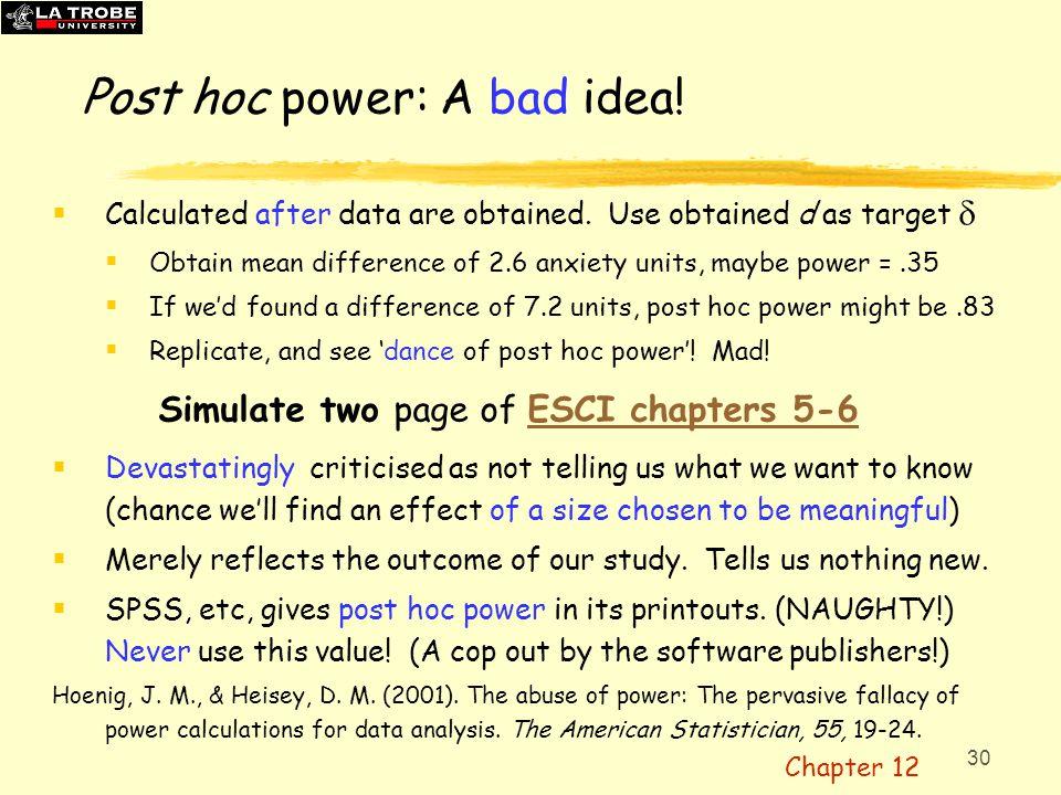 Post hoc power: A bad idea!