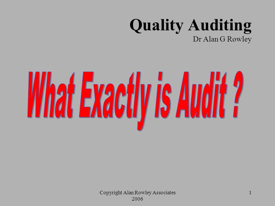 Quality Auditing Dr Alan G Rowley
