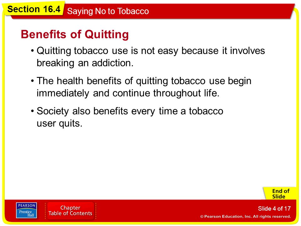 Benefits of Quitting Quitting tobacco use is not easy because it involves breaking an addiction.