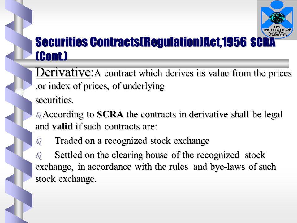 Securities Contracts(Regulation)Act,1956 SCRA (Cont.)