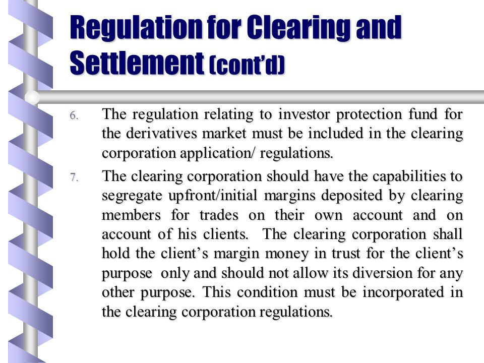 Regulation for Clearing and Settlement (cont'd)