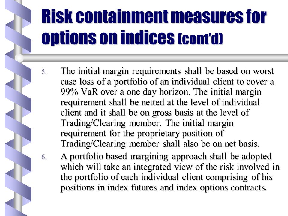 Risk containment measures for options on indices (cont'd)